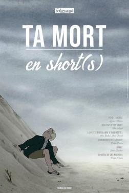 Ta mort en short(s) (2018)
