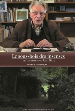 Le Sous bois des insensés, une traversée avec Jean Oury (2018)